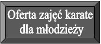 http://karatebydgoszcz.pl/karate-dla-młodzieży.html